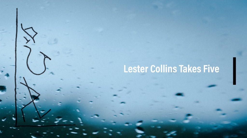 Lester Collins Takes Five